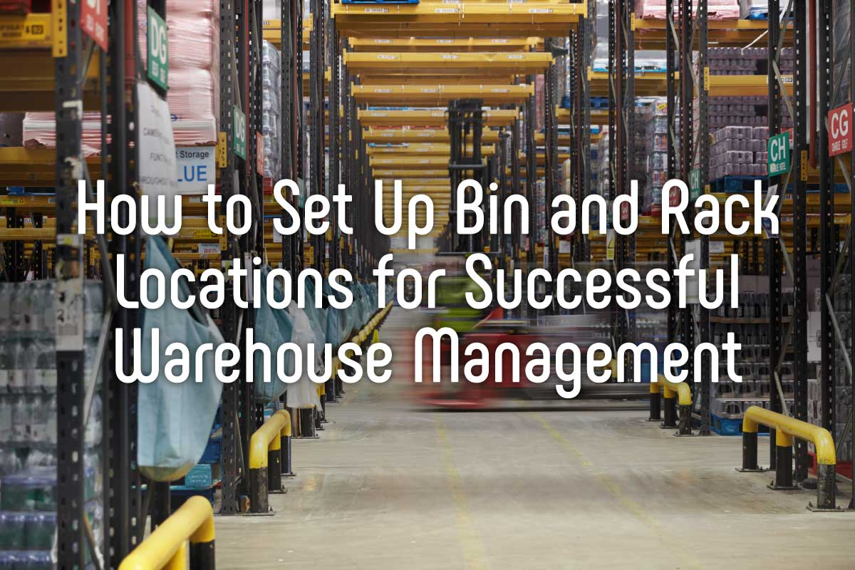 IntelliTrack_Set-Up-Bin-and-Rack-Locations-for-Successful-Warehouse-Management